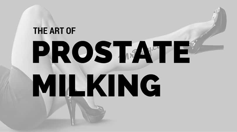 Guys, get your mind blown with prostate milking. Yeah, it's that good.